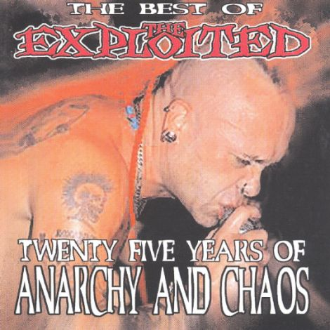 The Exploited - The Best of the Exploited - Twenty Five Years of Anarchy and Chaos