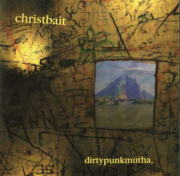 Christbait - Dirtypunkmutha