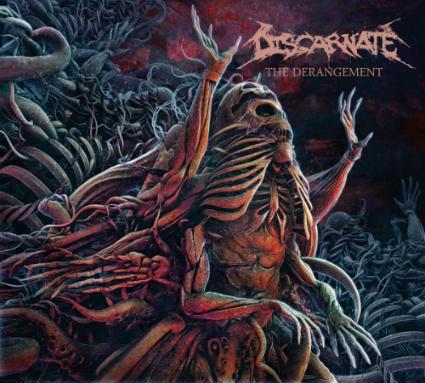 Discarnate - The Derangement