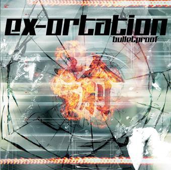 Ex-Ortation - Bulletproof