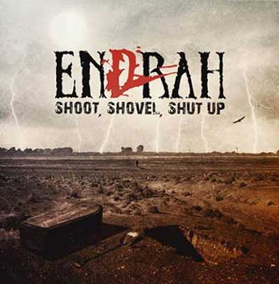 Endrah - Shoot, Shovel, Shut up