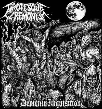 Grotesque Ceremonium - Demonic Inquisition