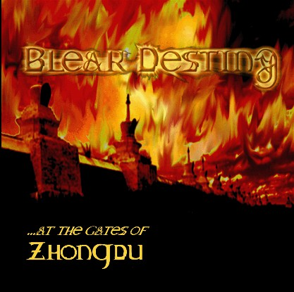 Bleak Destiny - ...at the Gates of Zhongdu