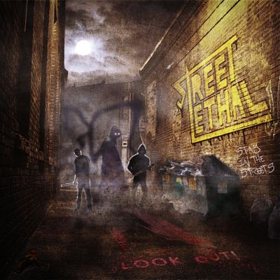 Street Lethal - Look Out! & Stay In The Streets