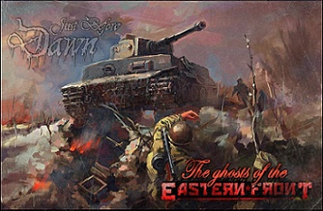 Just Before Dawn - The Ghosts of the Eastern Front