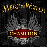 A Hero for the World - Champion