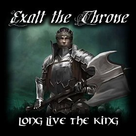 Exalt the Throne - Long Live the King
