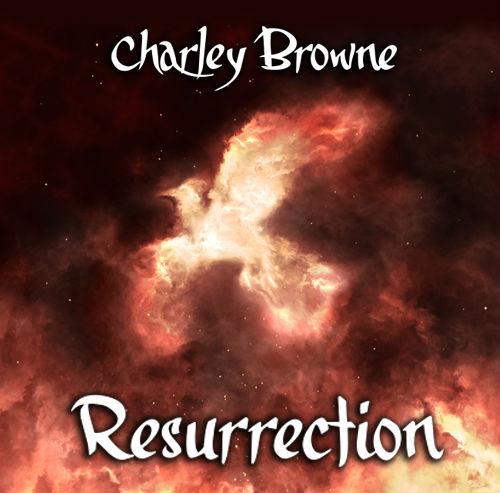Charley Browne - Resurrection