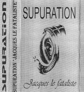 Supuration - Jacques le Fataliste