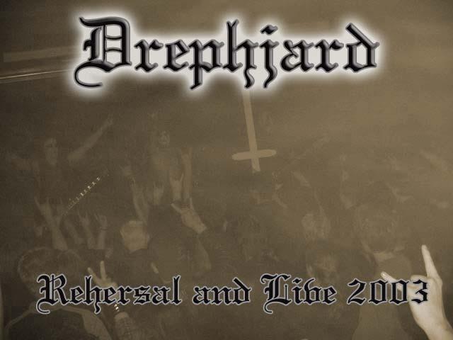 Drephjard - Rehearsal and Live 2003