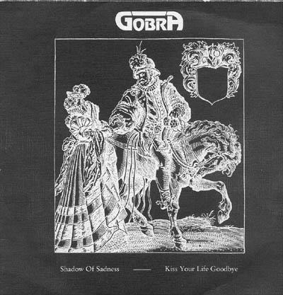 Gobra - Shadow of Sadness / Kiss Your Life Goodbye
