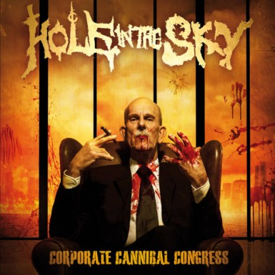 Hole in the Sky - Corporate Cannibal Congress