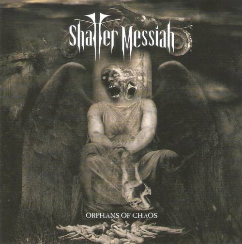 Shatter Messiah - Orphans of Chaos