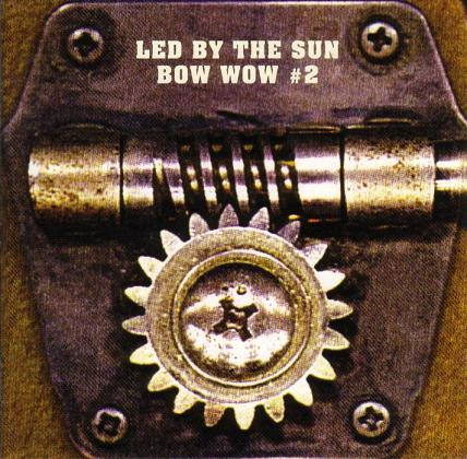 Bow Wow - Bow Wow #2 - Led by the Sun