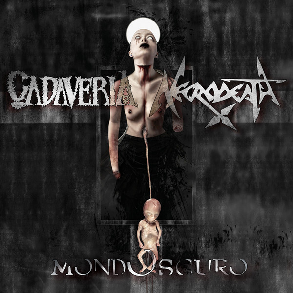 Necrodeath / Cadaveria - Mondoscuro