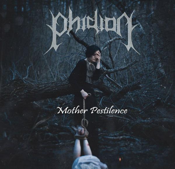 Phidion - Mother Pestilence