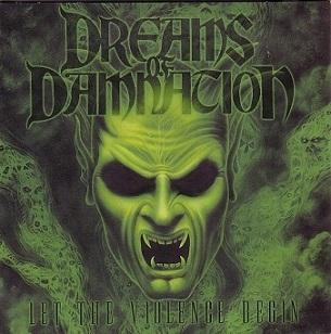 Dreams of Damnation - Let the Violence Begin