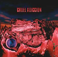 Cruel Adicción - Cruel Adicción