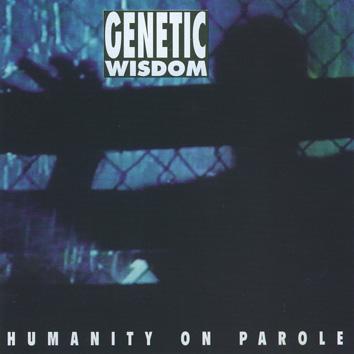 Genetic Wisdom - Humanity on Parole