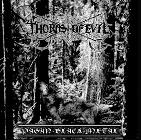 Thorns of Evil - Pagan Black Metal