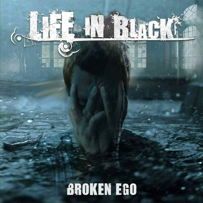 Life in Black - Broken Ego