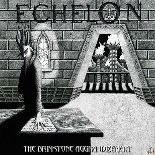 Echelon - The Brimstone Aggrandizement