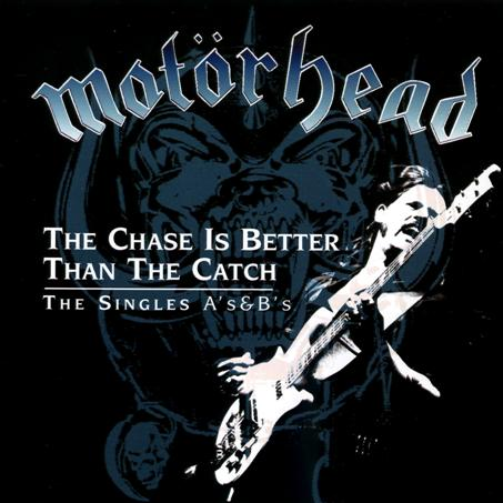 Motörhead - The Chase Is Better Than the Catch: The Singles A's & B's