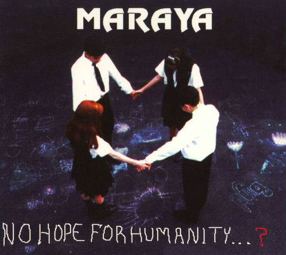 Maraya - No Hope for Humanity...?