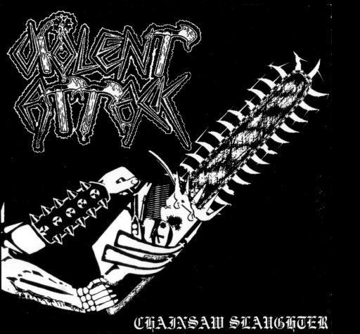 Violent Attack - Chainsaw Slaughter