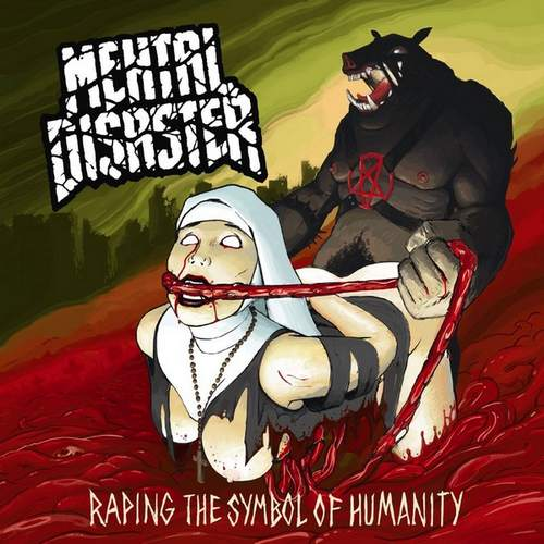 Mental Disaster - Raping the Symbol of Humanity