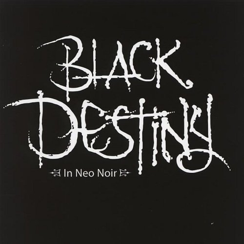Black Destiny - In Neo Noir