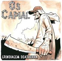 Os Capial - Grindiagem Deatherra