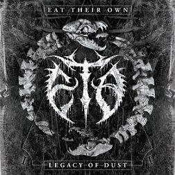 Eat Their Own - Legacy of Dust