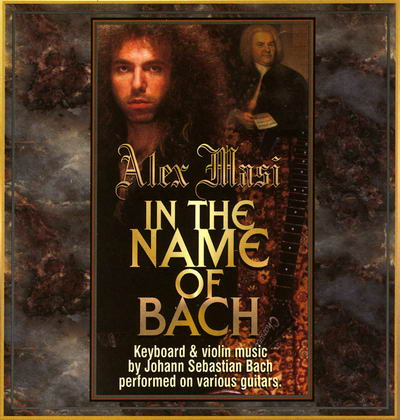 Alex Masi - In the Name of Bach