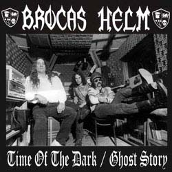 Brocas Helm - Time of the Dark / Ghost Story