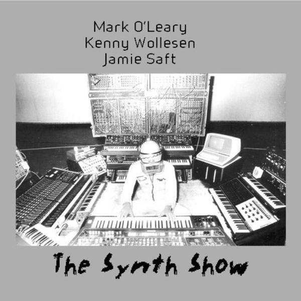 Jamie Saft - The Synth Show