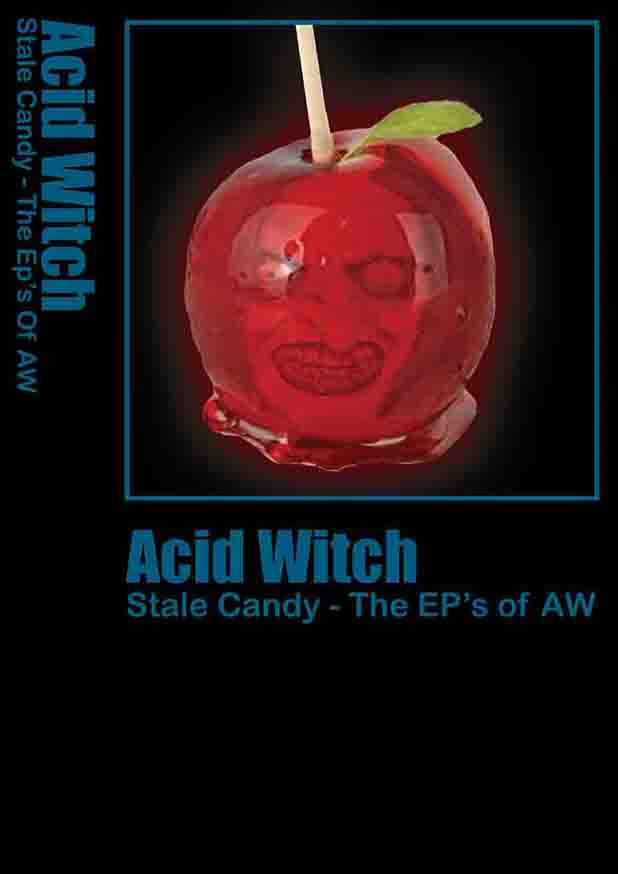 Acid Witch - Stale Candy - The Ep's of AW