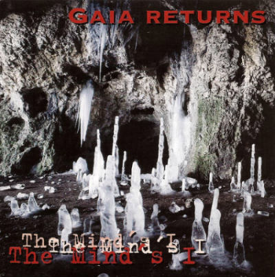 Gaia Returns - The Mind's I
