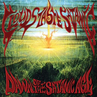 Clouds Taste Satanic - Dawn of the Satanic Age