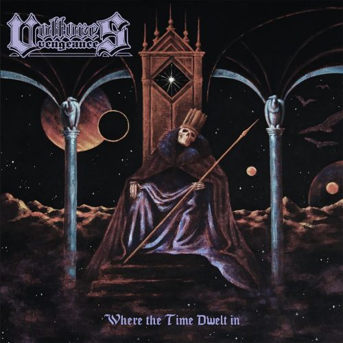 Vultures Vengeance - Where the Time Dwelt In