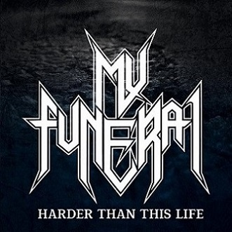 Reviews: My Funeral - Harder Than This Life