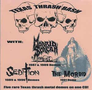 Morbid Scream / Sedition / The Morbid - Texas Thrash Bash