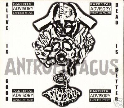 Antropofagus - Alive Is Good... Dead Is Better