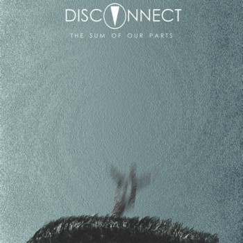 Disconnect - The Sum of Our Parts