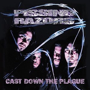 Pissing Razors - Cast Down the Plague
