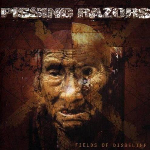 Pissing Razors - Fields of Disbelief