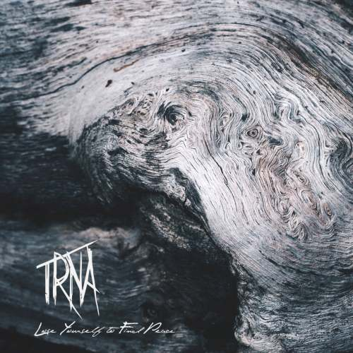 Trna - Lose Yourself to Find Peace