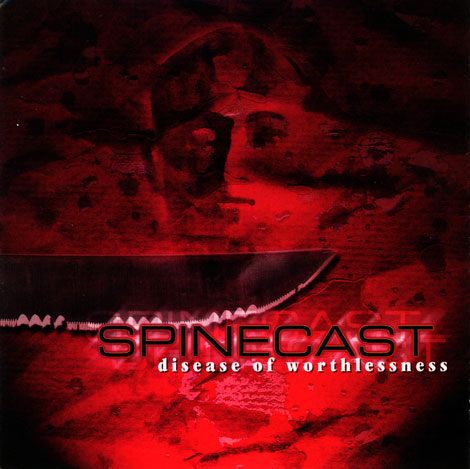 Spinecast - Disease of Worthlessness