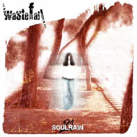 Wastefall - Soulrain 21