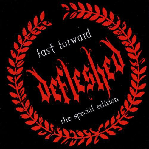 Defleshed - Fast Forward (The Special Edition)